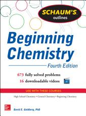 Schaum's Outline of Beginning Chemistry (EBOOK): 673 Solved Problems + 16 Videos, Edition 4