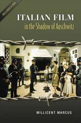 Italian Film In The Shadow Of Auschwitz Book PDF