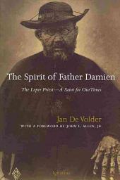 The Spirit of Father Damien: The Leper Priest--a Saint for Our Time