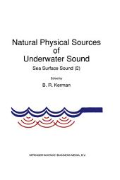 Natural Physical Sources of Underwater Sound: Sea Surface Sound (2)