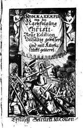 Thomæ a Kempis von der Nachfolgung Christi. Neue edition. Vilfältig gebessert und mit Kupferstuckē gezieret