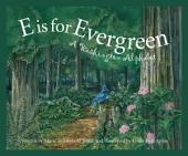 E is for Evergreen: A Washington State Alphabet