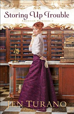 Storing Up Trouble  American Heiresses Book  3