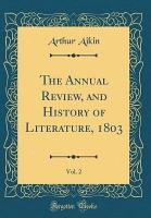 The Annual Review  and History of Literature  1803  Vol  2  Classic Reprint  PDF
