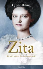 Zita: Retrato íntimo de una emperatriz