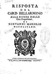 Risposta del card. Bellarmino alla difesa delle Otto propositioni di Giouanni Marsilio napolitano
