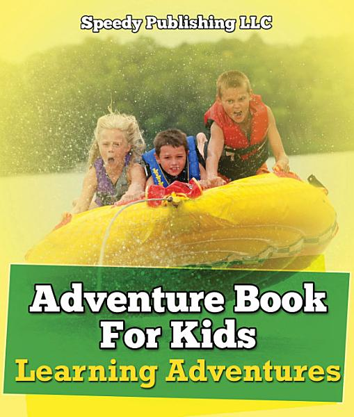 Adventure Book For Kids Learning Adventures