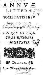 Annuae litterae Societatis Iesu anni MDCX. Ad patres et fratres eiusdem Societatis