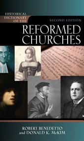 Historical Dictionary of the Reformed Churches: Edition 2