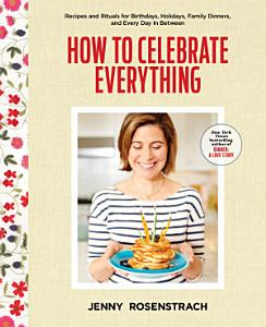 How to Celebrate Everything Book