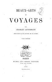Beaux-arts et voyages: précédés d'une lettre de M [F.P.J.]. Guizot, Volume1