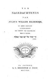Ter nagedachtenis van Julius Willem Bilderdijk, op zijnen zeetocht overleden den 26n van oogstmaand 1818