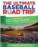 The Ultimate Baseball Road Trip  2nd PDF