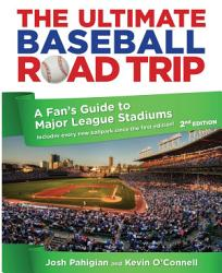 The Ultimate Baseball Road Trip 2nd Book PDF