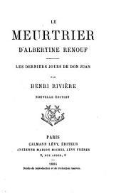 Le Meurtrier d'Albertine Renouf: Les Derniers jours de Don Juan
