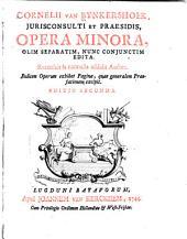Opera minora: olim separatim, nunc conjunctim edita