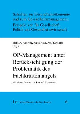OP Management unter Ber  cksichtigung der Problematik des Fachkr  ftemangels PDF