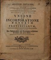 Tractatio iuris publici de unione et incorporatione bonorum cumprimis provinciarum