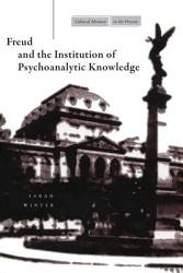 Freud And The Institution Of Psychoanalytic Knowledge Book PDF