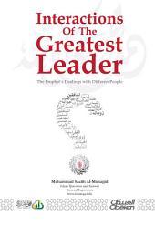 Interactions of the greatest leader: The Prophet's dealings with Different People