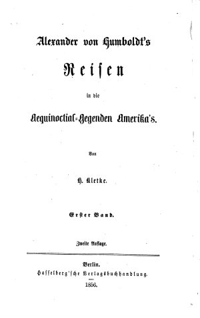 Reisen in die Aequinoctial Gegenden Amerika s PDF