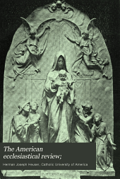 The American Ecclesiastical Review;: A Monthly Publication for the Clergy, Volume 24