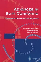 Advances in Soft Computing: Engineering Design and Manufacturing