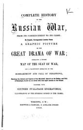Complete History of the Russian War, from Its Commencement to Its Close: Giving a Graphic Picture [o]f the Great Drama of War