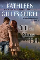 Till the Stars Fall (Hometown Memories, Book 3)