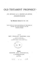 Old Testament prophecy, its witness as a record of divine foreknowledge. Warburton lects., 1876-80