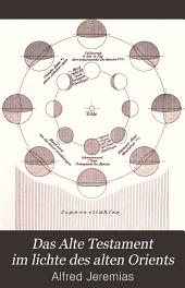 Das Alte Testament im Lichte des Alten Orients: Handbuch zur biblisch-orientalischen Altertumskunde