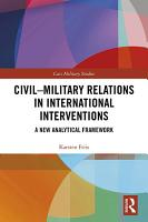 Civil Military Relations in International Interventions PDF