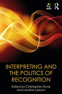 Interpreting and the Politics of Recognition PDF