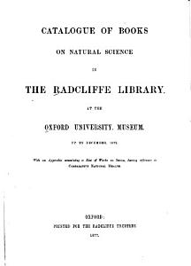 Catalogue of Books on Natural Science in the Radcliffe Library at the Oxford University Museum PDF