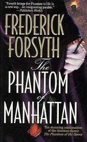 The Phantom of Manhattan: The Stunning Continuation of the Timeless Classic The Phantom of the Opera
