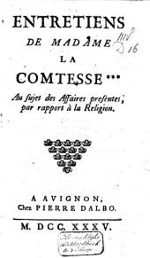 Entretiens de madame la comtesse+++ au sujet des affaires présentes par rapport à la religion