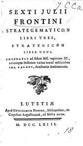 S. J. F. Strategematicωn libri tres; Strategicωn liber unus. Emendabat ... J. Valurt