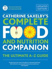 Catherine Saxelby's Complete Food and Nutrition Companion: The Ultimate A-Z Guide
