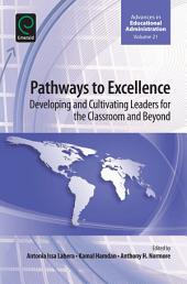 Pathways to Excellence: Developing and Cultivating Leaders for the Classroom and Beyond