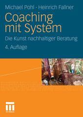 Coaching mit System: Die Kunst nachhaltiger Beratung, Ausgabe 4
