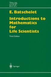 Introduction to Mathematics for Life Scientists: Edition 3