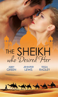 The Sheikh Who Desired Her  Secrets of the Oasis   The Desert Prince   Saved by the Sheikh  PDF
