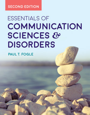 Essentials of Communication Sciences   Disorders
