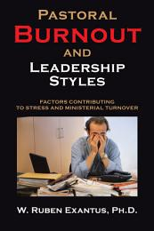 Pastoral Burnout And Leadership Styles
