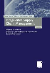 Integriertes Supply Chain Management: Theorie und Praxis effektiver unternehmensübergreifender Geschäftsprozesse, Ausgabe 2