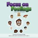 Focus on Feelings: Learning about My Feelings