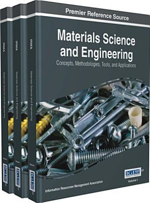 Materials Science and Engineering  Concepts  Methodologies  Tools  and Applications PDF