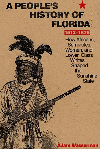 A People's History of Florida, 1513-1876