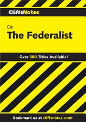 CliffsNotes on The Federalist