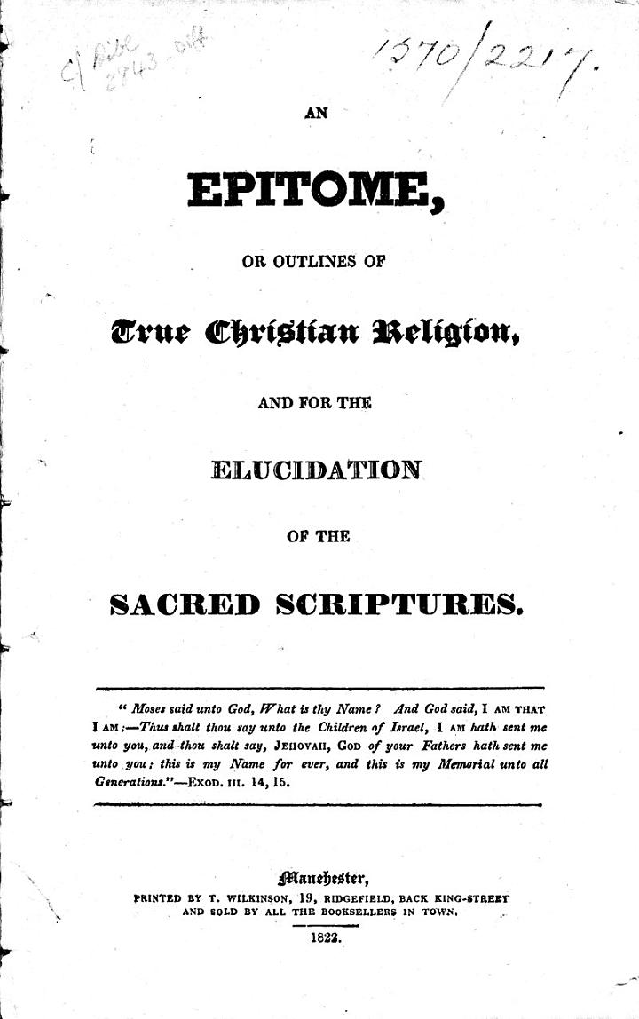 An epitome, or outlines of True Christian religion, and for the elucidation of the sacred scriptures. [The preface signed: Nadab, i.e. John Clowes?]